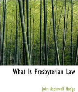 What Is Presbyterian Law