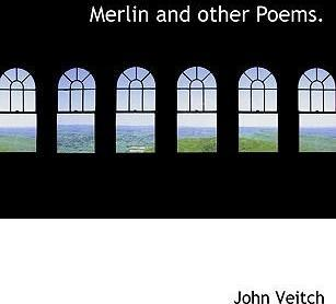 Merlin and Other Poems.