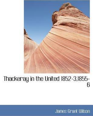 Thackeray in the United 1852-3,1855-6