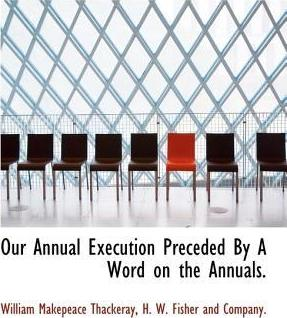 Our Annual Execution Preceded by a Word on the Annuals.