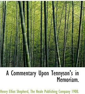 A Commentary Upon Tennyson's in Memoriam.
