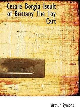 Cesare Borgia Iseult of Brittany the Toy Cart