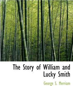 The Story of William and Lucky Smith