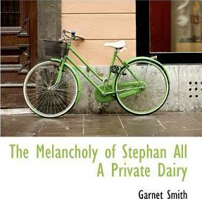 The Melancholy of Stephan All a Private Dairy