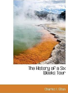 The History of a Six Weeks Tour