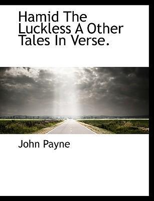 Hamid the Luckless a Other Tales in Verse.