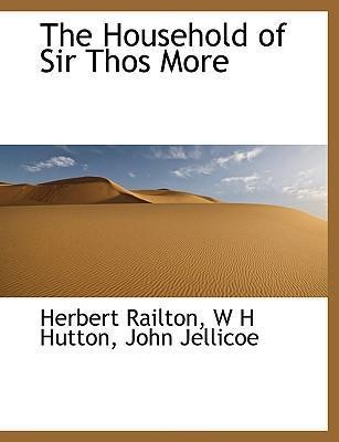 The Household of Sir Thos More