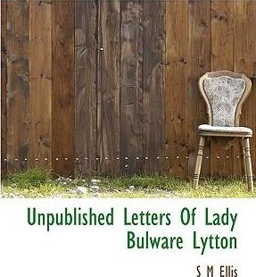Unpublished Letters of Lady Bulware Lytton