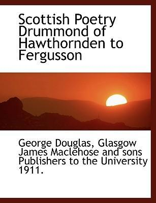 Scottish Poetry Drummond of Hawthornden to Fergusson