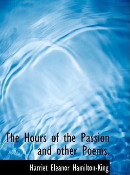 The Hours of the Passion and Other Poems.