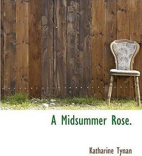 A Midsummer Rose.