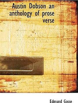Austin Dobson an Anthology of Prose Verse