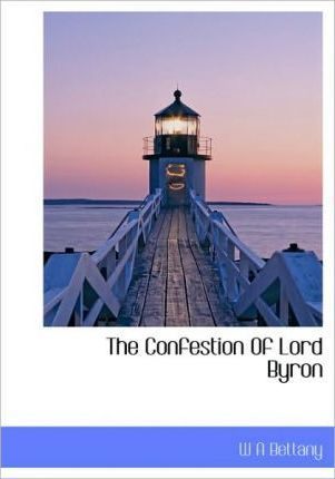 The Confestion of Lord Byron