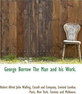 George Borrow the Man and His Work.