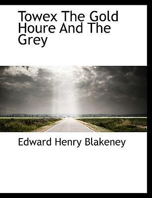 Towex the Gold Houre and the Grey