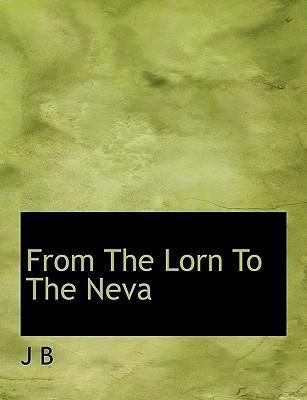 From the Lorn to the Neva