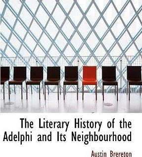 The Literary History of the Adelphi and Its Neighbourhood