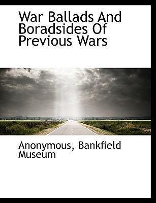 War Ballads and Boradsides of Previous Wars