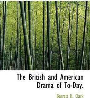 The British and American Drama of To-Day.