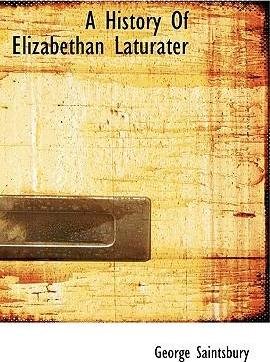 A History of Elizabethan Laturater