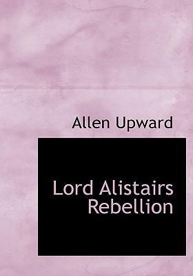 Lord Alistairs Rebellion