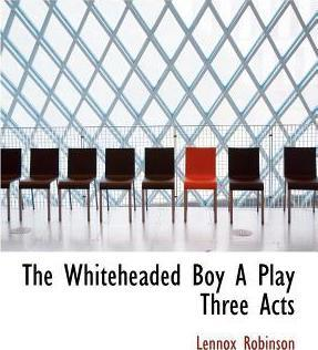 The Whiteheaded Boy a Play Three Acts