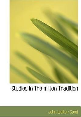Studies in the Milton Tradition