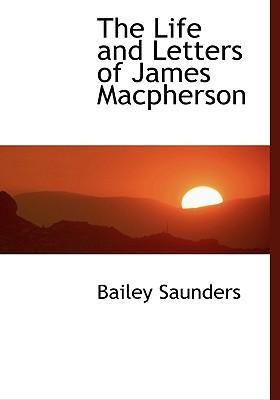 The Life and Letters of James MacPherson