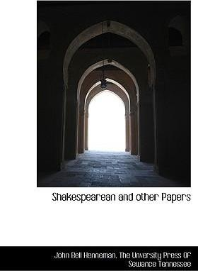 Shakespearean and Other Papers
