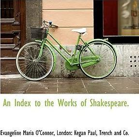 An Index to the Works of Shakespeare.