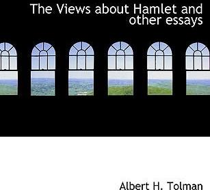 The Views about Hamlet and Other Essays