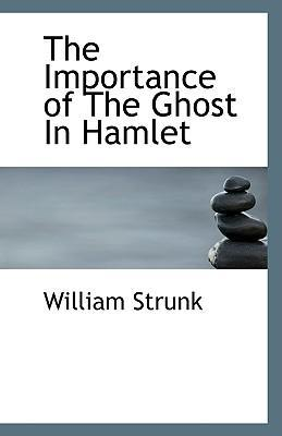 The Importance of the Ghost in Hamlet