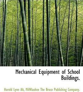 Mechanical Equipment of School Buildings.