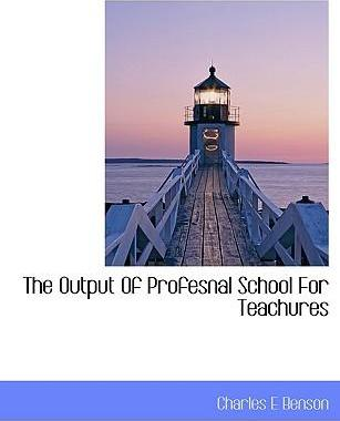 The Output of Profesnal School for Teachures