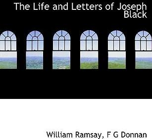 The Life and Letters of Joseph Black