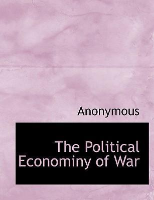 The Political Econominy of War