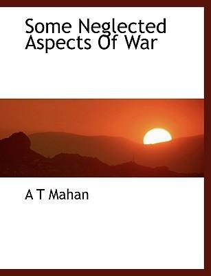 Some Neglected Aspects of War