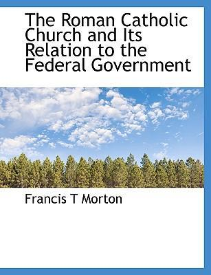 The Roman Catholic Church and Its Relation to the Federal Government