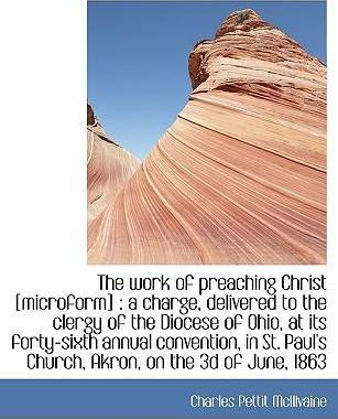 The Work of Preaching Christ [Microform]