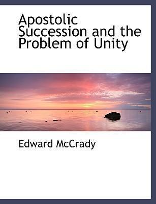 Apostolic Succession and the Problem of Unity