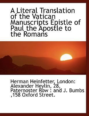 A Literal Translation of the Vatican Manuscripts Epistle of Paul the Apostle to the Romans