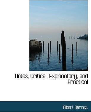 Notes, Critical, Explanatory, and Practical