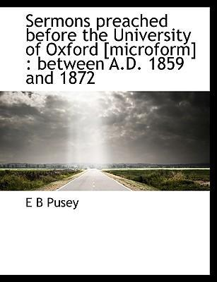 Sermons Preached Before the University of Oxford [Microform]