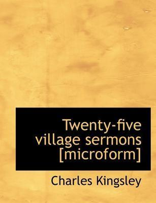 Twenty-Five Village Sermons [Microform]