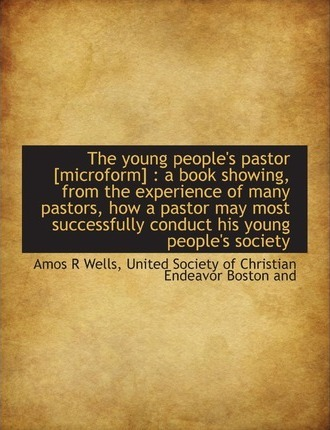 The Young People's Pastor [Microform]