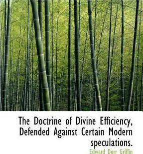 The Doctrine of Divine Efficiency, Defended Against Certain Modern Speculations.