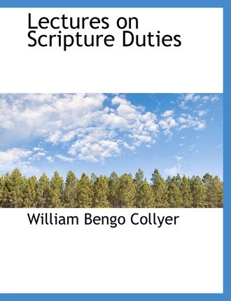 Lectures on Scripture Duties