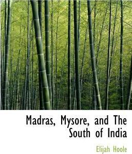 Madras, Mysore, and the South of India