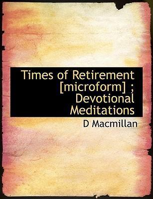 Times of Retirement [Microform]; Devotional Meditations