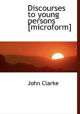 Discourses to Young Persons [Microform]